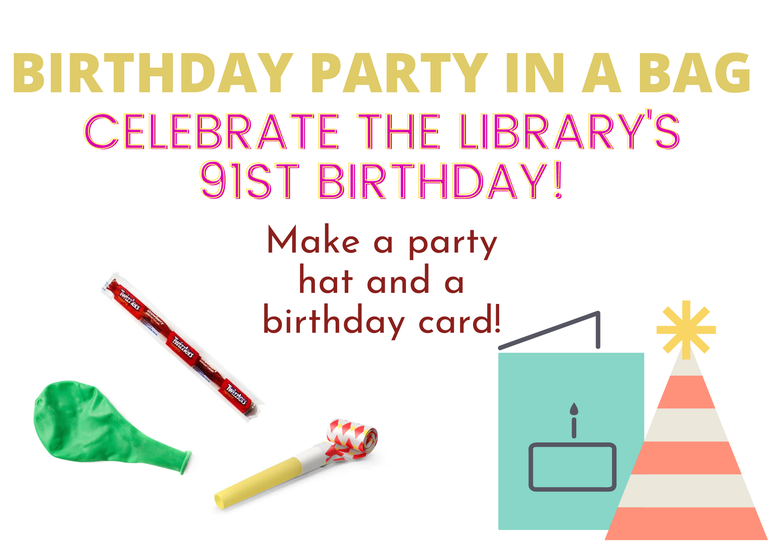 Birthday Party In A Bag: Celebrate the Library's 91st Birthday! Make a party hat and a birthday card!