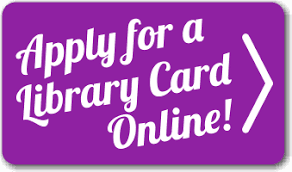 "A purple square with white text that says ""Apply for a Library Card Online"" with an arrow."