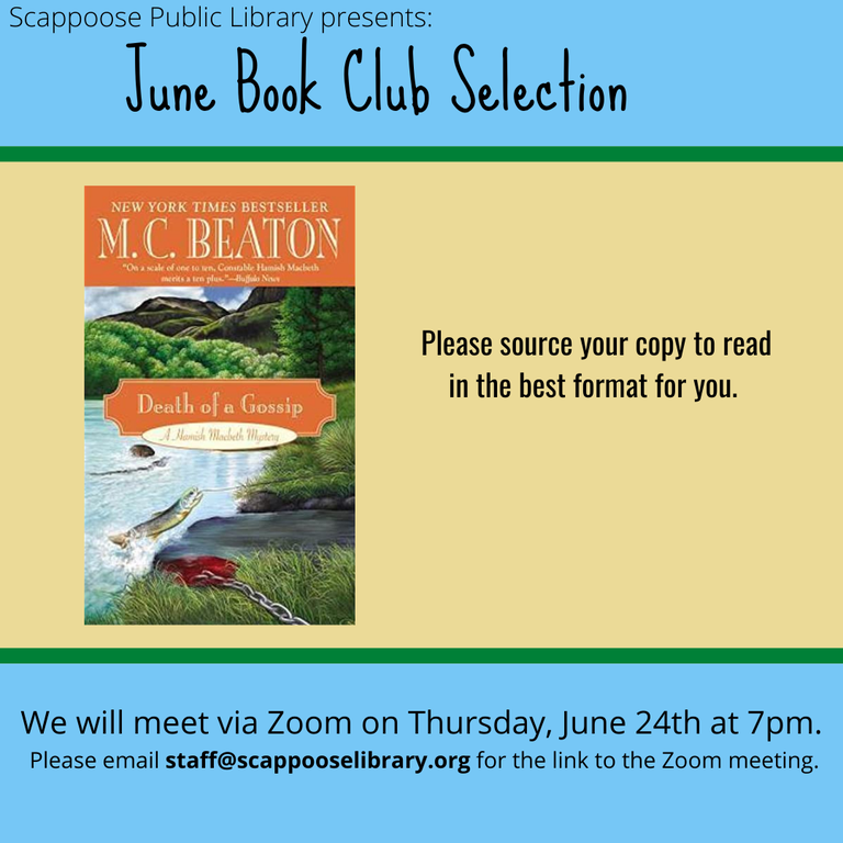 Scappoose Public Library presents: June Book Club Selection. Death of a Gossip by M.C. Beaton. Please source your copy to read in the best format for you. We will meet via Zoom on Thursday, June 24th at 7 pm. Please email staff@scappooselibrary.org for the link to the Zoom Meeting.