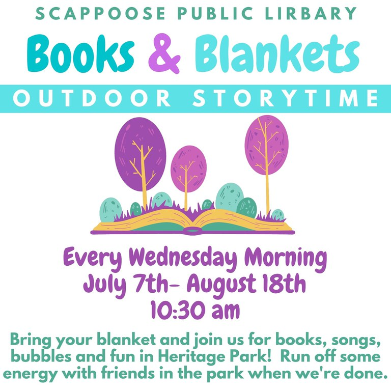 Scappoose Public Library Books & Blankets Outdoor Storytime. Every Wednesday Morning July 7th–August 18th 10:30 am. Bring your blanket and join us for books, songs, bubbles, and fun in Heritage Park! Run off some energy with friends in the park when we're done.