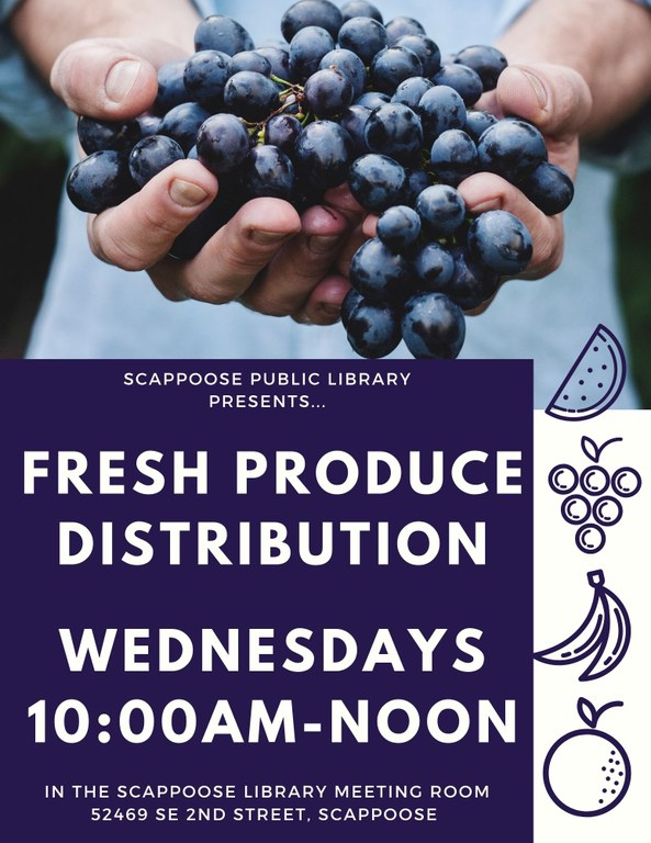 Scappoose Public Library Presents... Fresh Produce Distribution Wednesdays 10:00 AM - Noon In the Scappoose Library Meeting Room 52469 SE 2nd Street, Scappoose